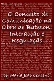 O Conceito de comunicação na obra de Bateson: Interacção e ...