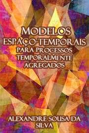Modelos Espaço-temporais para Processos Temporalmente Agre ...