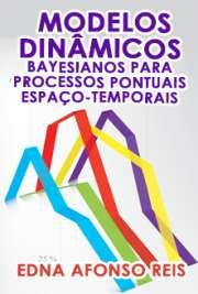 Modelos Dinâmicos Bayesianos para Processos Pontuais Espaço-[..]