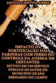 Impacto da fortificação das farinhas com ferro no controle ...