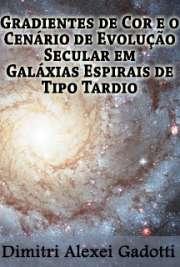 Gradientes de Cor e o Cenário de Evolução Secular em Galáx ...