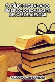O idílio degradado: um estudo do romance Til, de José de A ...