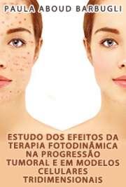 Estudo dos efeitos da terapia fotodinâmica na progressão t ...