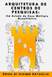 Arquitetura de centros de pesquisas: um estudo de caso múl ...
