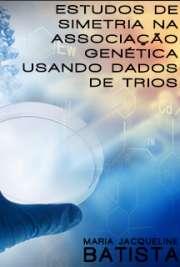 Estudos de simetria na associação genética usando dados de ...