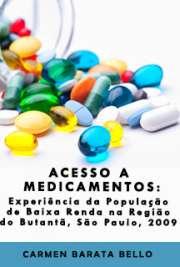 Acesso a medicamentos: experiência da população de baixa r ...