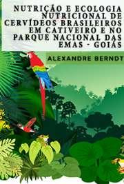 Nutrição e ecologia nutricional de cervídeos brasileiros em cativeiro e no Parque Nacional das Emas - Goiás Pós-Graduação em Ecologia de Agroecossistemas