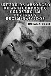 Estudo da absorção de anticorpos do colostro em bezerros r ...