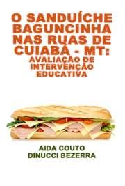 O sanduíche baguncinha nas ruas de Cuiabá - MT: avaliação  ...