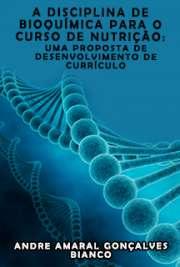 A disciplina de bioquímica para o curso de nutrição: uma p ...