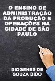 O ensino de administração da produção e operações na cidad ...
