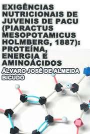 Exigências nutricionais de juvenis de pacu (Piaractus mesopotamicus Holmberg, 1887): proteína, energia e aminoácidos Escola Superior de Agricultura Luiz de Queiroz / Ciência Animal e Pastagens