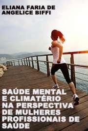 Saúde mental e climatério na perspectiva de mulheres profi ...