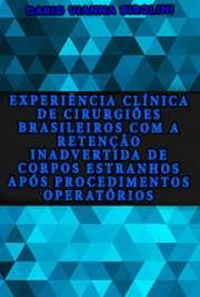 Experiência clínica de cirurgiões brasileiros com a retenção inadvertida de corpos estranhos após procedimentos operatórios Faculdade de Medicina / Clínica Cirúrgica