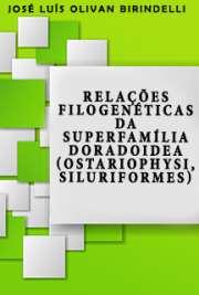 Relações filogenéticas da superfamília Doradoidea (Ostario ...