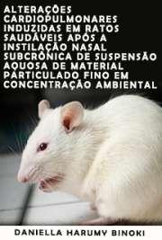 Alterações cardiopulmonares induzidas em ratos saudáveis a ...