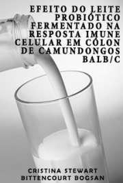 Efeito do leite probiótico fermentado na resposta imune ce ...