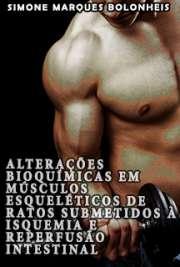 Alterações bioquímicas em músculos esqueléticos de ratos s ...