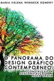 O panorama do design gráfico contemporâneo: a construção,  ...