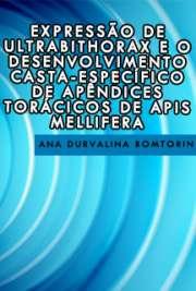 Expressão de Ultrabithorax e o Desenvolvimento Casta-Espec ...
