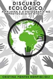 Discurso ecológico: a palavra e a fotografia no Protocolo  ...