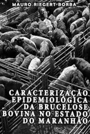 Caracterização epidemiológica da brucelose bovina no estad ...
