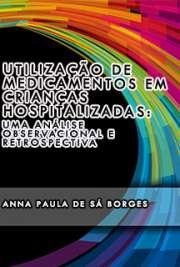 Utilização de medicamentos em crianças hospitalizadas: uma ...
