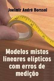 Modelos mistos lineares elípticos com erros de medição
