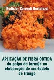 Aplicação de fibra obtida da polpa da laranja na elaboraçã ...