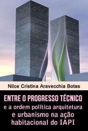 Entre o progresso técnico e a ordem política arquitetura e ...