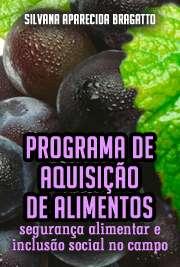 Programa de aquisição de alimentos: segurança alimentar e  ...