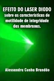Efeito do laser diodo sobre as características de motilidade[..]