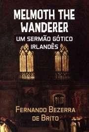 Melmoth the Wanderer, um sermão gótico irlandês
