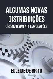 Algumas novas distribuições: desenvolvimento e aplicações