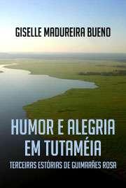 Humor e alegria em Tutaméia: terceiras estórias de Guimarã ...