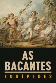 <font size=+0.1 >As bacantes</font>