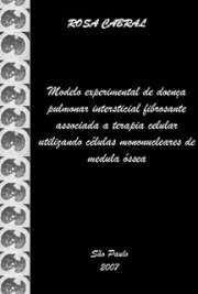 Modelo experimental de doença pulmonar intersticial fibrosante associado à terapia celular utilizando células mononucleares de medula óssea Faculdade de Medicina Veterinária e Zootecnia / Anatomia dos Animais Domésticos e Silvestres