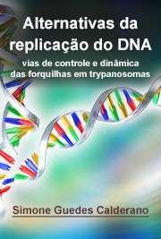 Alternativas da replicação do DNA: vias