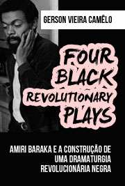 Four black revolutionary plays: Amiri Baraka e a construçã ...
