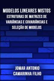 Modelos lineares mistos: estruturas de matrizes de variânc ...