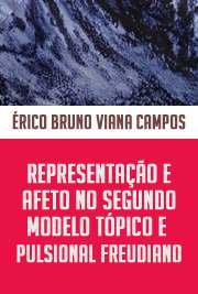 Representação e afeto no segundo modelo tópico e pulsional ...