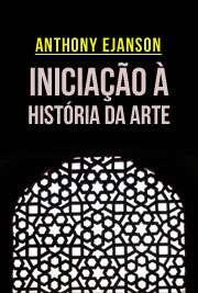 Iniciação à História da Arte