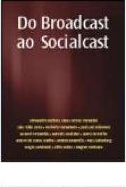Do Broadcast ao Socialcast