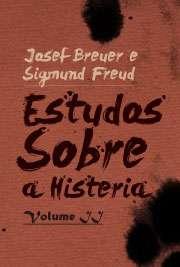 Estudos Sobre a Histeria - Volume II