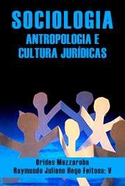 SOCIOLOGIA, ANTROPOLOGIA E CULTURA JURÍDICAS