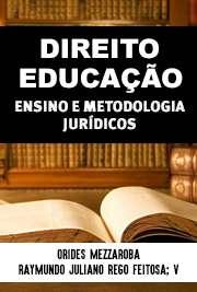 DIREITO, EDUCAÇÃO, ENSINO E METODOLOGIA JURÍDICOS