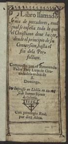 Libro llamado Guia de peccadores enel qual se enseña todo  ...