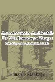 Aspectos Sócio-Ambientais Da Vila Presidente Vargas No Bai ...