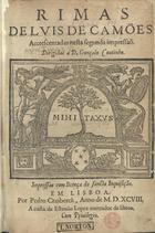 CAMOES,Luís de,1524-1580<br/>Rimas / de Luis de Camões. - Accrescentadas nesta segunda impressão.... - Em Lisboa : por Pedro Crasbeeck : a custa de Esteuão Lopez, mercador de livros,1598. - [8], 102 [i.é 202], [5] f. ; 4º (20 cm)
