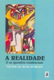 A Realidade e as Questões Existenciais